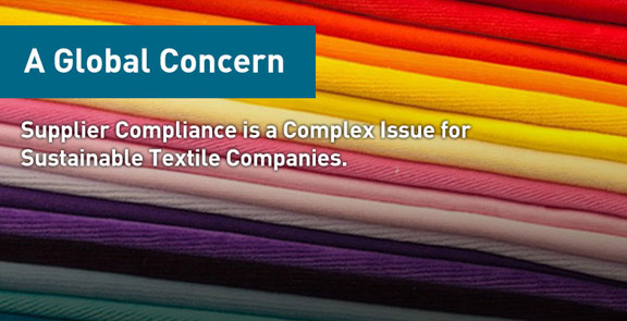 Supplier compliance is a complex issue for sustainable textile companies.